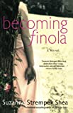 Shea, Suzanne Strempek: Becoming Finola