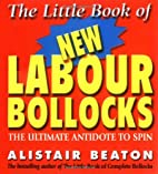 The Little Book of New Labour Bollocks by…