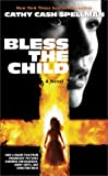 Spellman, Cathy Cash: Bless the Child