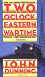 Dunning, John: Two O&#39;Clock, Eastern Wartime
