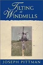 Tilting at Windmills by Joseph Pittman