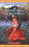 Corlett, William: The Tunnel Behind the Waterfall