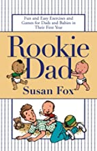 Rookie Dad: Fun and Easy Exercises and Games…