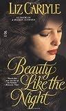 Liz Carlyle: Beauty Like the Night