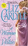 Carlyle, Liz: A Woman of Virtue (Sonnet Books)
