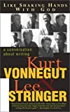 Vonnegut, Kurt: Like Shaking Hands With God