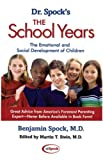 Spock, Benjamin: Dr. Spock's the School Years: The Emotional and Social Development of Children
