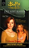 Golden, Christopher: The Dark Times Pt. 2 : Lost Slayer Serial Novel