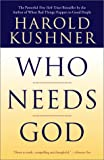 Kushner, Harold: Who Needs God?