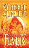 Sutcliffe, Katherine: Fever (Sonnet Books)