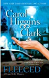 Clark, Carol Higgins: Fleeced: A Regan Reilly Mystery