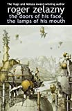 Zelazny, Roger: The Doors of His Face, the Lamps of His Mouth