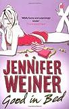 Weiner, Jennifer: Good in Bed