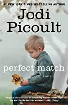 Perfect Match: A Novel by Jodi Picoult