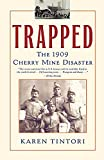 Tintori, Karen: Trapped: The 1909 Cherry Mine Disaster