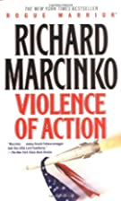 Rogue Warrior: Violence of Action by Richard&hellip;