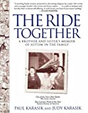 Karasik, Paul: The Ride Together: A Brother and Sister's Memoir of Autism in the Family