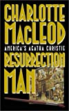 Charlotte MacLeod: The Resurrection Man (Sarah Kelling and Max Bittersohn Mysteries)