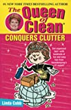 Cobb, Linda: The Queen of Clean Conquers Clutter