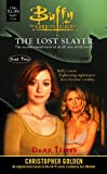 Golden, Christopher: Buffy the Vampire Slayer the Lost Slayer