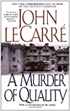 Le Carre, John: A Murder of Quality