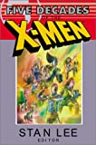 Lee, Stan: X-Men : Five Decades of the X-Men