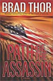 Thor, Brad: The Path of the Assassin : A Thriller