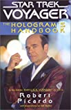Picardo, Robert: The Hologram's Handbook
