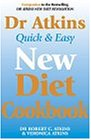 ROBERT C. ATKINS: DR. ATKINS' QUICK AND EASY NEW DIET COOKBOOK