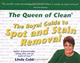 Cobb, Linda: The Royal Guide to Spot and Stain Removal
