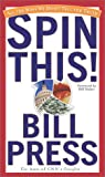 Press, Bill: Spin This!: All the Ways We Don't Tell the Truth