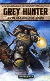 King, William: Grey Hunter (Space Wolf Series / Warhammer 40,000)