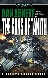 Abnett, Dan: The Guns of Tanith (Warhammer 40,000 Novels)