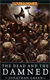 Green, Jonathan: The Dead and the Damned (Warhammer Novels)
