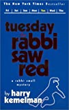 Kemelman, Harry: Tuesday the Rabbi Saw Red