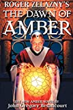 Betancourt, John Gregory: Roger Zelazny's The Dawn of Amber Book 1