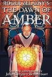 Betancourt, John Gregory: Roger Zelazny's The Dawn of Amber Book 1