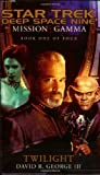 George III, David R.: Mission Gamma Book One: Twilight (Star Trek Deep Space Nine (Unnumbered Paperback)) (Bk. 1)