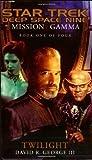 George III, David R.: Mission Gamma Book One: Twilight (Star Trek Deep Space Nine (Unnumbered Paperback)) (Bk. 1)