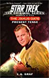 Graf, L.A.: The Janus Gate: Present Tense Bk. 1 (Star Trek: The Original)