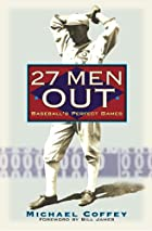27 Men Out: Baseball's Perfect Games by…
