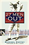 James, Bill: 27 Men Out: Baseball&#39;s Perfect Games
