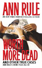 Worth More Dead: And Other True Cases (Ann…