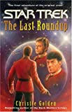 Golden, Christie: The Last Roundup (Star Trek (Unnumbered Hardcover))
