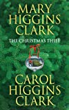 Clark, Mary Higgins: The Christmas Thief: A Novel
