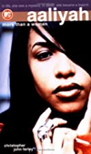 Aaliyah : More Than a Woman by Christopher…
