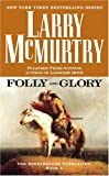 McMurtry, Larry: Folly and Glory
