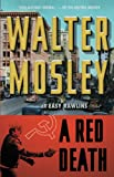 "Walter Mosley: A Red Death: Featuring an Original Easy Rawlins Short Story ""Silver Lining"" (Easy Rawlins Mysteries)"