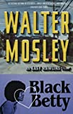 "Mosley, Walter: Black Betty: Featuring an Original Easy Rawlins Short Story ""Gator Green"" (Easy Rawlins Mysteries)"
