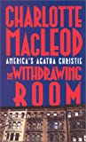 MacLeod, Charlotte: The Withdrawing Room